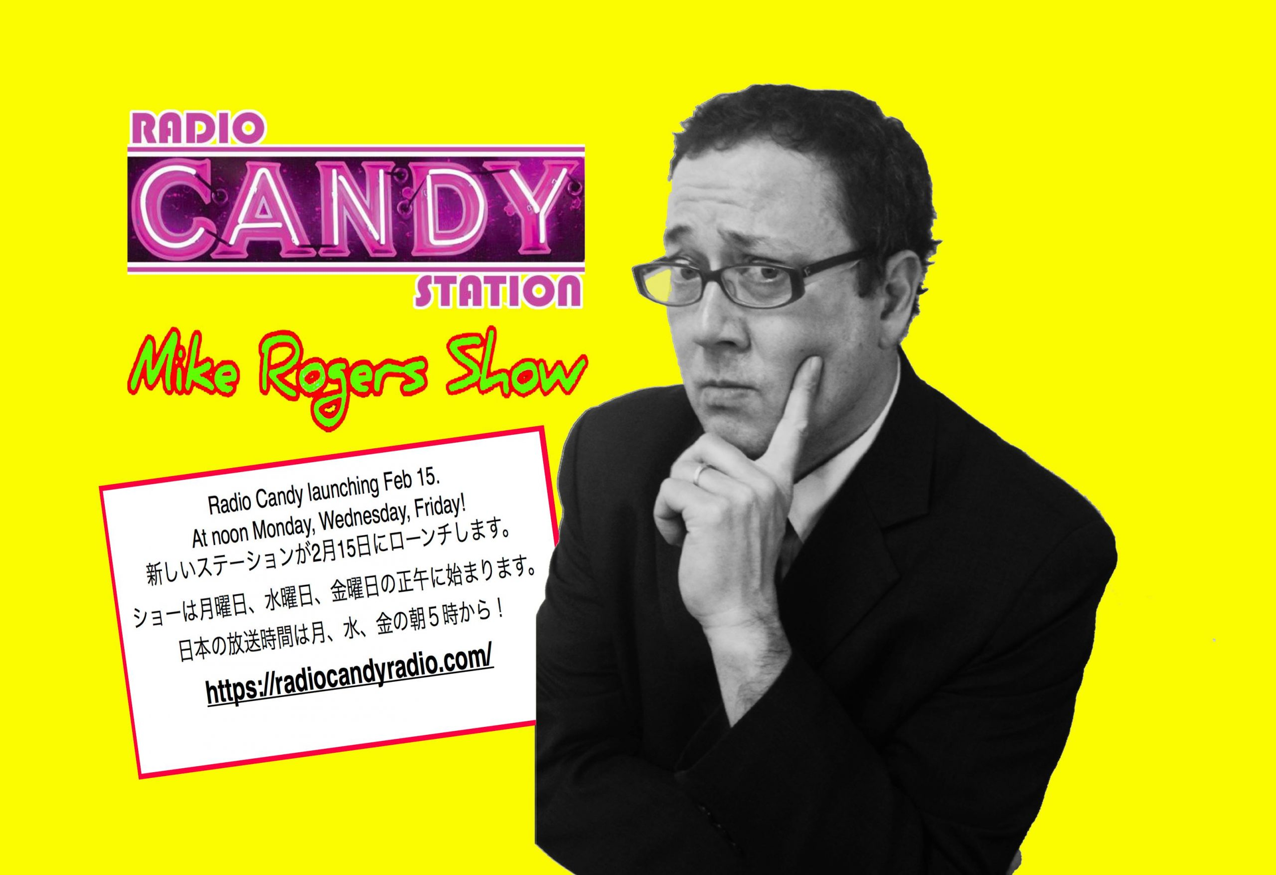 The Mike Rogers Show (Japan) Monday, Wednesdays and Fridays at 12pm PDT