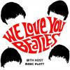 We Love You Beatles with Host Marc Platt (Sun-Tue-Thur & Sat at 5pm PDT)